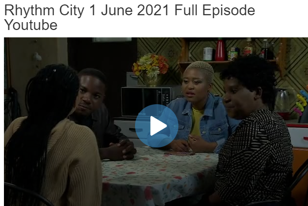 Rhythm City 1 June 2021 Youtube Full Episode On Viral366