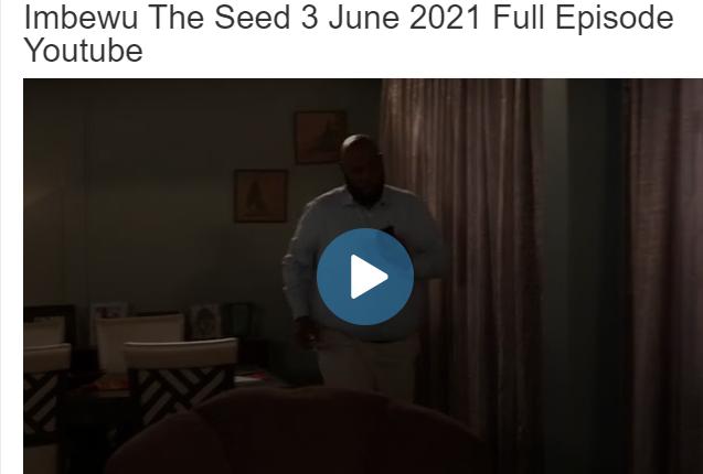 Imbewu The Seed 3 June 2021