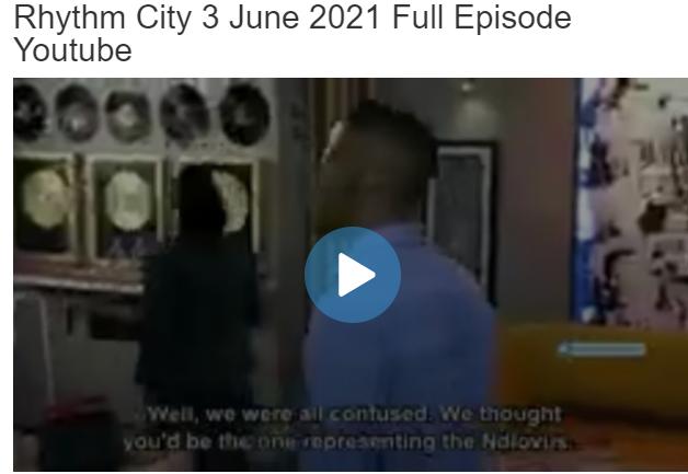 Rhythm City 3 June 2021 Full Episode Youtube