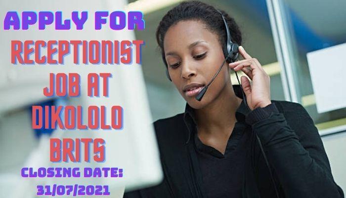 Apply For Receptionist Job at Dikololo Brits